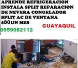 CURSO REFRIGERACION GUAYAQUIL APRENDE REPARACION DE NEVERA SPLIT VENTANA CONGELADOR 0987994662